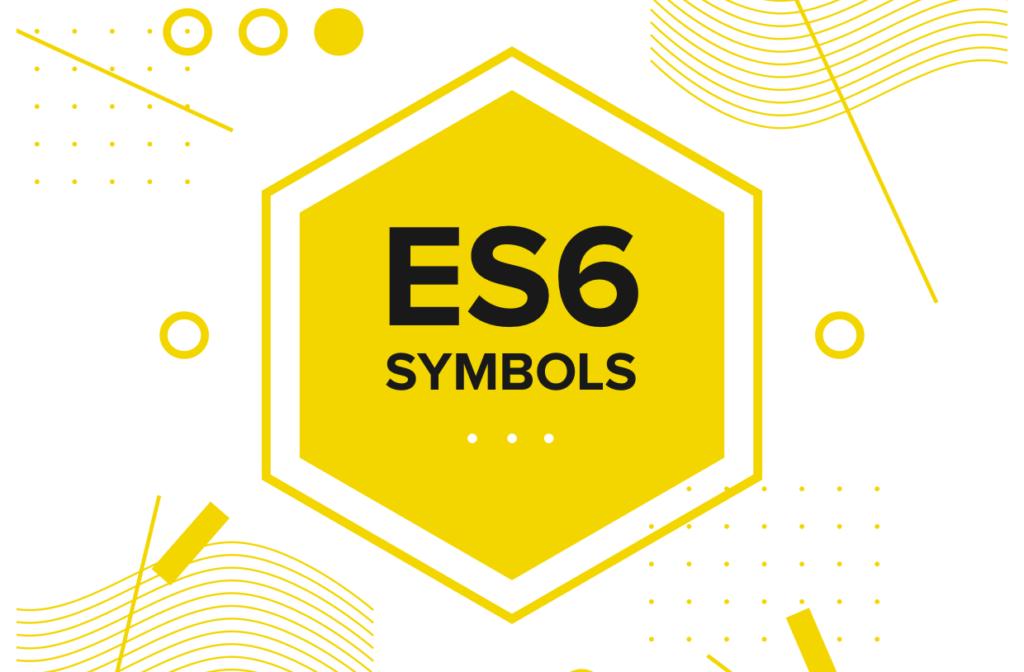 ES6 Symbols: Drumroll Please!
