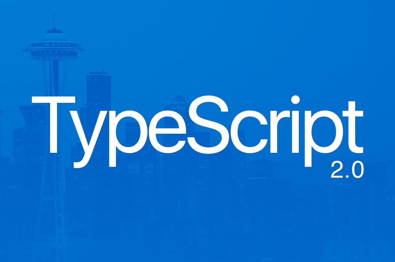 TypeScript 2.0 Awesomeness