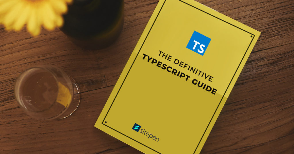 The Definitive TypeScript 4.0 Guide