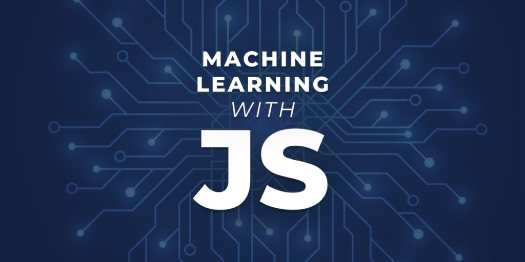 Introduction to Machine Learning with JavaScript