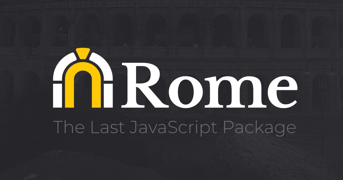 Rome: The Last JavaScript Package