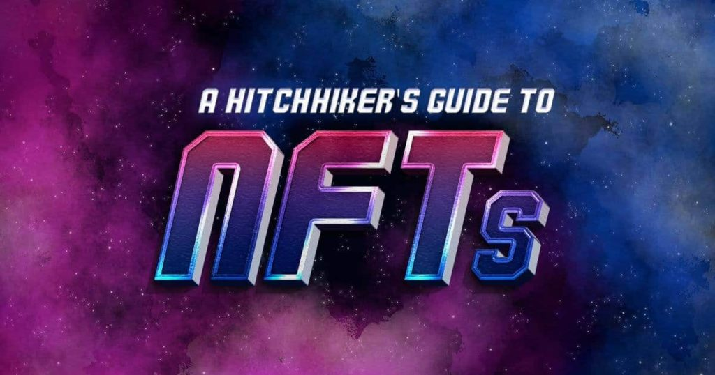 Hitchhikers Guide to NFTs