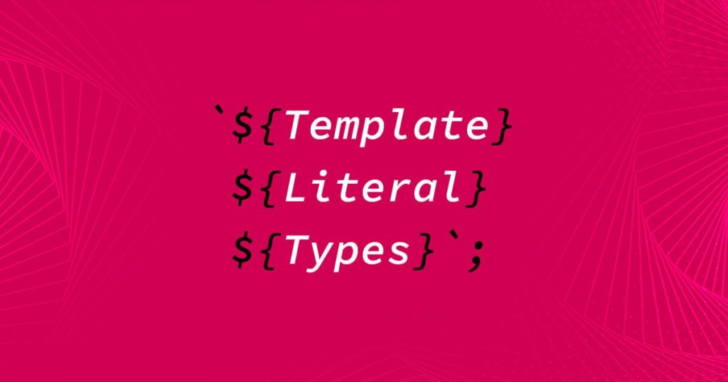 Taming Strings with Template Literal Types