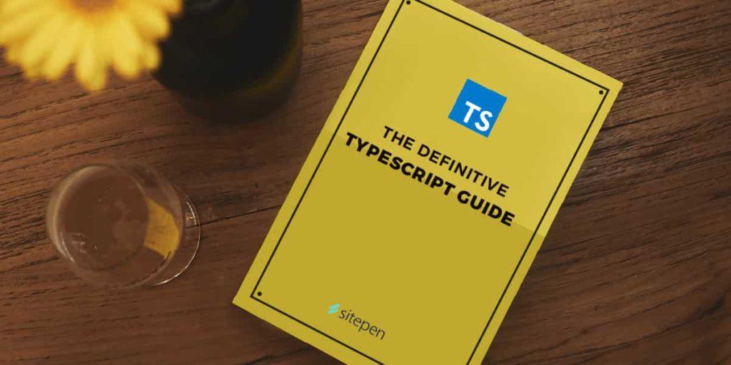 The Definitive TypeScript 4.3 Guide